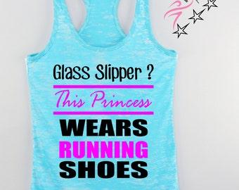 Workout Tank Glass Slipper? this Princess Wears Running Shoes Womens workout  Burnout Tank  exercise tank Funny running shirt  marathon tank