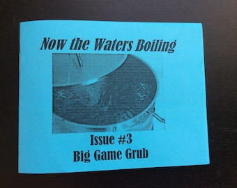 Now the Waters Boiling #3 - Big Game Grub