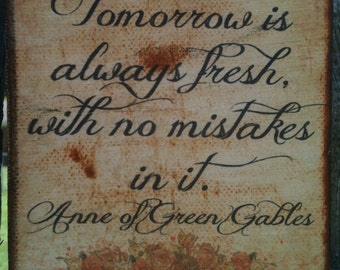 Transfer on Canvas - Tomorrow is always fresh, with no mistakes in it - Anne of Green Gables - Lucy Maud Montgomery - FREE shipping in US
