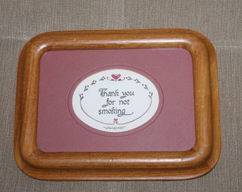 "Vintage, ""Thank You For Not Smoking"", Wood Frame, Matted As Well,  Sign Ready for Hanging, Handmade, Home Decoration, Entry Display, Great"