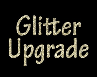Glitter Upgrade for Shirts or Tank Tops