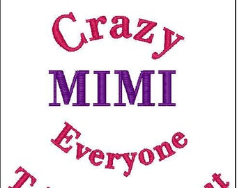 I'm that crazy mimi everyone told you about embroidery design