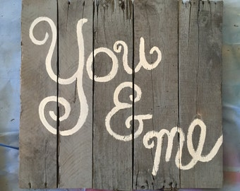 You and Me wood sign, hand-painted