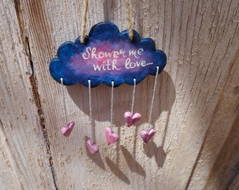 Cloud wall art - Clay cloud decoration with hanging hearts -Shower me with love every way - Hand painted ceramic cloud wall decoration