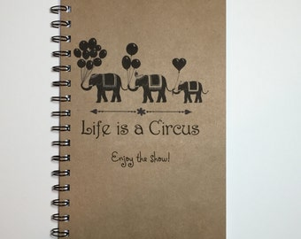 Life is a Circus, Elephant, Notebook, Circus Notebook, Elephant Gift, Personalized, Journal, Sketchbook, Circus Elephant, Diary, Circus