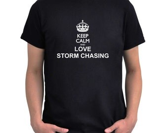 Keep calm and love Storm Chasing T-Shirt