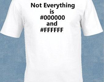 Geek T-Shirt (Not everything is #000000 and #ffffff)