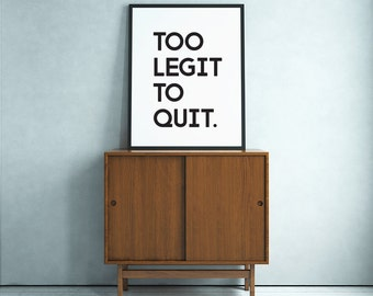 "Typography Poster ""Too Legit To Quit"" Motivational Inspirational Happy Print Wall Home Decor Wall Art"