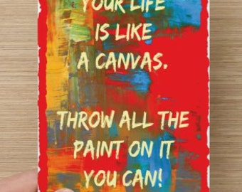 Your Life Is Like A Canvas-Greeting Card~Throw All The Paint On It You Can~Graduate, birthday, Card for men, Uplifting, Encouragement
