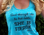And Though She Be But Little She Is Fierce Workout Tank Top. Strong Girl. Running Tank. Fitness tank. Inspirational. Rain Dancer Clothing