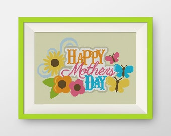 BUY 2, GET 1 FREE! Happy mother's day Cross Stitch Pattern, pdf counted cross stitch pattern, Quote cross stitch pattern, #P101