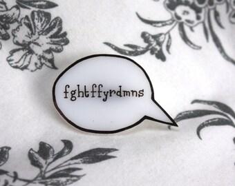 fghtffyrdmns // Speech Bubble Conversation Brooch // Brand New Fght Ff Yr Dmns
