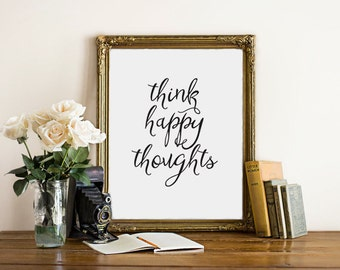 Think happy thoughts, Black and white prints, Quote artwork,  Motivational quotes, Printable quote, Minimalist art, Inspirational, BD-209