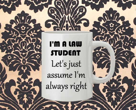 Items similar to I'm a Law Student Let's Just Assume I'm Always ...