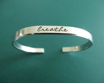 Breathe Bracelet - Personalized Bracelet - Breathe Cuff Bracelet - 1/5 inch cuff