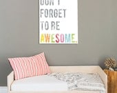 Don't Forget To Be Awesome Inspirational Wall Art Print 18x24, Kid's Room Decor, Children's Wall Art, Gender