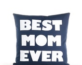"BEST MOM EVER 16""x16"" decorative throw pillow - more colors available"