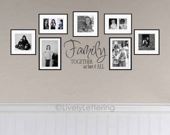 Family Together We Have It All wall decal, family room decor, family vinyl lettering, photo wall accent (VR2000)