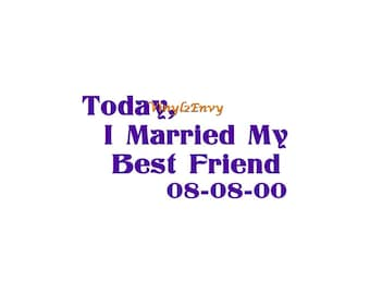 Today I Married My Best Friend - Wedding Date - Car Decal - Window Decal, Signage, Wedding Gift, Just Married Sign For Car, Wedding Date