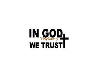 In GOD We Trust - Car Decal - Vinyl Car Decals, Window Decal, Signage, Wall Decal, Laptop Decal, Christian Decal