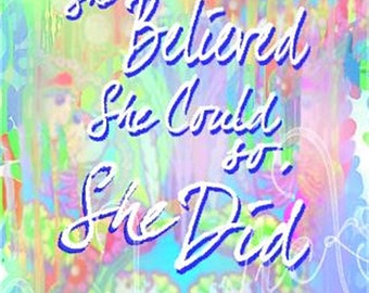 She believed she could so she did, Inspiring wall art, Inspirational quote, She belived so she did