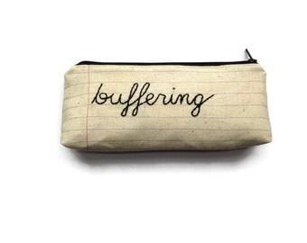 Buffering - Net Neutrality Zipper Pouch - Cosmetic Case - Makeup Bag - Pencil Case - Handmade - Craftivism