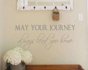 Family Wall Decal- May your journey always lead you home- Vinyl Wall Decal Personalized Wall Quotes-