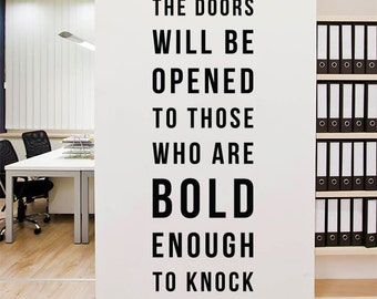 The doors will be opened to those who are bold enough to knock, Large Inspirational & Motivational Wall Decal Quote Stickers WAL-2277