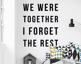 We were together; I forget the rest, Walt Whitman Quote Large Inspirational Love Wall Quote Typography Wall Decal Wall Letters WAL-2303