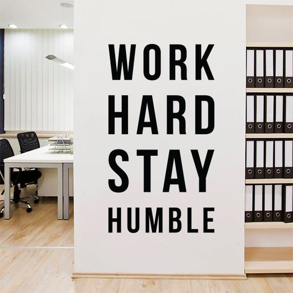 Work Hard Stay Humble Wall Decal Large Inspirational Wall - Inspiring wall decals