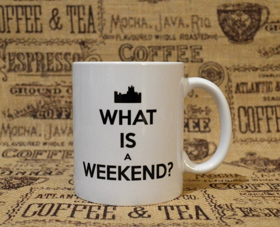What is a Weekend White Ceramic Mug - Inspired by Downton Abbey