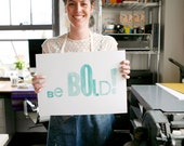 BE BOLD! Limited Edition Letterpress Woodblock Print