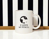 I love my dog - I love my pitbull - 11oz Coffee Mug - Dog Lover - Pitbull Dog