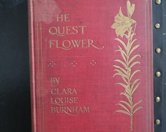 Vintage Youth or Children's Book The Quest Flower by Clara Louise Burnham, Red and Gold Decorative Hardcover