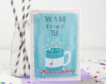 You And Me And A Cup Of Tea Card, Valentines, Love Note - Free Postage