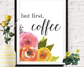 But First Coffee Art Print, Coffee Art Print, Watercolor Floral Art, Coffee Lovers Print, Coffee Bar Print, Coffee Bar Decor, Coffee Poster