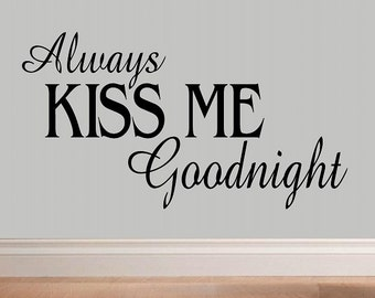 wall decal Always Kiss Me Goodnight quote bedroom decal decal home decor bedroom decor love decal vinyl decal wall decor sentiment decal