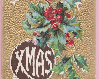 "Ca. 1910 ""Xmas"" Embossed Christmas Greetings Postcard - 2150"