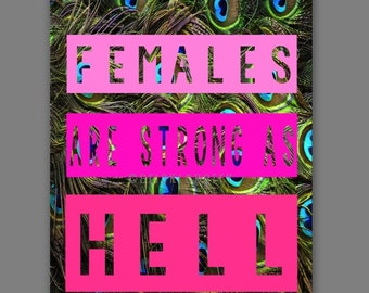 Females Are Strong As Hell digital art in Peacock and Pink
