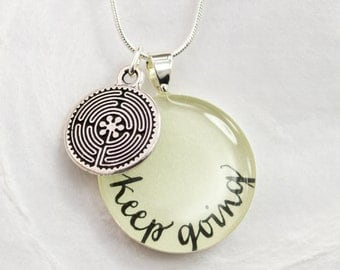 Keep Going Necklace, Inspirational Quote Necklace, Encouragement Jewelry, Motivational Gift, Talisman Necklace, Labyrinth Necklace, Handmade