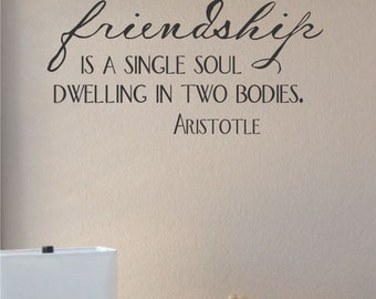 Slap-Art™ Friendship is a single soul dwelling in two... Vinyl Wall Art Decal Sticker lettering saying uplifting inspirational quote verse