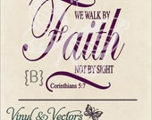 We walk by faith SVG vector Cutting File Vinyl Decals & Crafts Graphic Design Silhouette dxf file, svg file, ai file, png and jpg VV014B