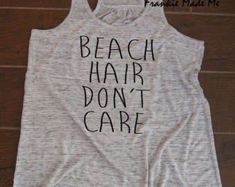 Beach Hair Dont Care on Racerback Vest