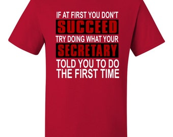 If First You Don't SUCCEED Try Doing What Your SECRETARY Told You To Do The First Time, Women's Funny Tee, Women's T-Shirt, SECRETARY Tee