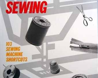 Speed Sewing 103 Sewing Machine Shortcuts By Janice S. Saunders Vintage Hardcover Sewing Book 1982