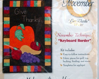 Give Thanks By Roberta Elliot November Technique Keyboard Border Learn To Quilt Wall Hangings Applique Wall Quilt Kit 2009