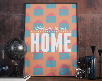 A3 Poster. 'Welcome to our home' Print.