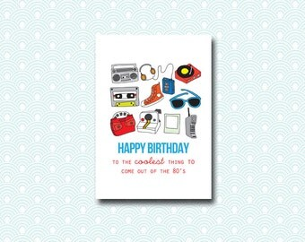 80s Birthday Card - You're coolest thing to come out of the Eighties