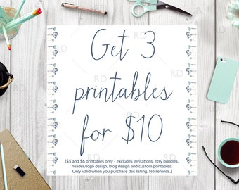 Printable Bundle - Get 3 Printables for Ten Dollars (Save between 5 and 8 dollars!) / Buy a printable bundle and save!