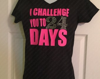 I challenge you to 24 Days, Advocare inspired v-neck tee. Perfect for Advocare Consultants!!
